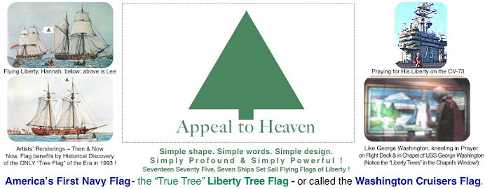 "First Navy Flag = Liberty Tree Flag, or<br>""Appeal to Heaven"" Flag, or<br>Washington Cruisers Flag"