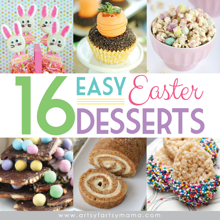 16 Easy Easter Desserts at artsyfartsymama.com #Easter #EasterDesserts #easyrecipes #dessert #recipe