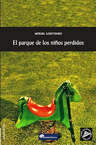 EL PARQUE DE LOS NIOS PERDIDOS -  MIGUEL ILDEFONSO
