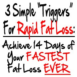 Want a very fast Fat loss?