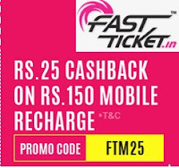 FastTicket : Mobile Recharge & Bill Payments Rs. 10 Cashback on Rs. 50, Rs. 25 Cashback on Rs. 150, DTH Recharge Rs.30 Cashback on Rs. 150  : Buy To Earn