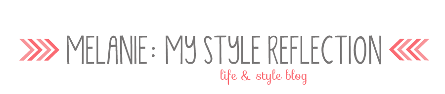 Melanie: My Style Reflection