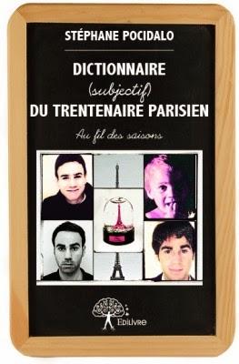 Dictionnaire (subjectif) du trentenaire parisien Par Stéphane Pocidalo chez Edilivre