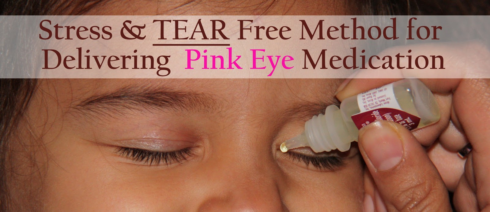 How To Easy Method For Delivering Pink Eye Medication The