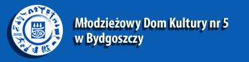 Młodzieżowy Dom Kultury nr 5 w Bydgoszczy
