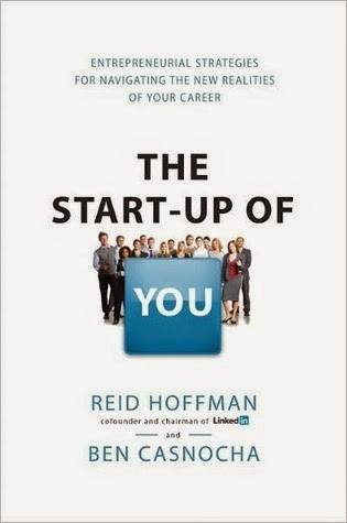 "Reid Hoffman & Ben Casnocha: The Startup of You,Reid Hoffman at Startup School,The Start-Up of YOU:Career Strategy,Review - ""Startup of You"" by Reid Hoffman & Ben Casnocha"