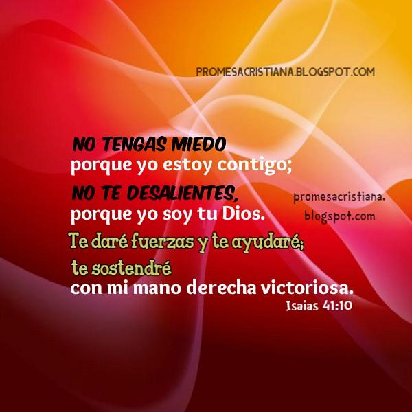 No tengas miedo, yo estoy contigo. Versículo bíblico, promesa cristiana, cita bíblica en imagen cristiana, versos de la Biblia, Escrituras para amigos.