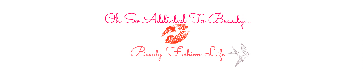 Oh So Addicted To Beauty...