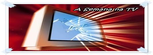 BLOG DE KLAU  A SEMANA NA TV 4b8963fd540