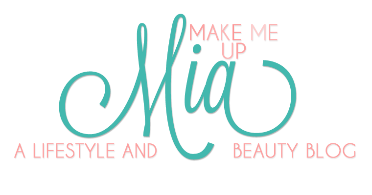 Make Me Up Mia: A Lifestyle & Beauty Blog
