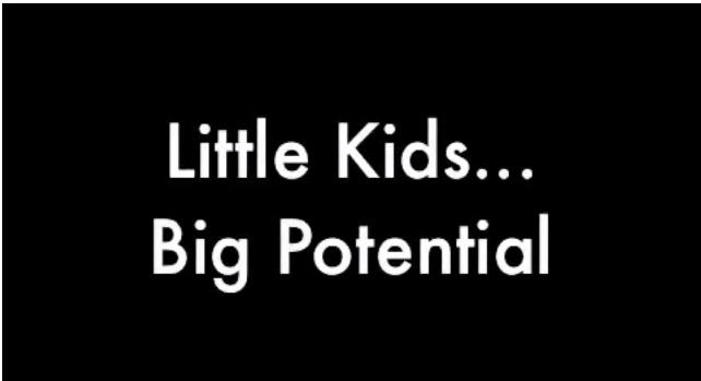 Little Kids...Big Potential