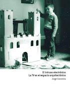 EL INTRUSO ELECTRÓNICO: LA TV EN EL ESPACIO ARQUITECTÓNICO