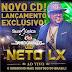 BAIXAR [CD] Neto LX - Repertório Novo Junho 2015 #MúsicasNovas