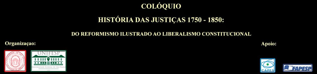 COLÓQUIO HISTÓRIA DAS JUSTIÇAS 1750-1850