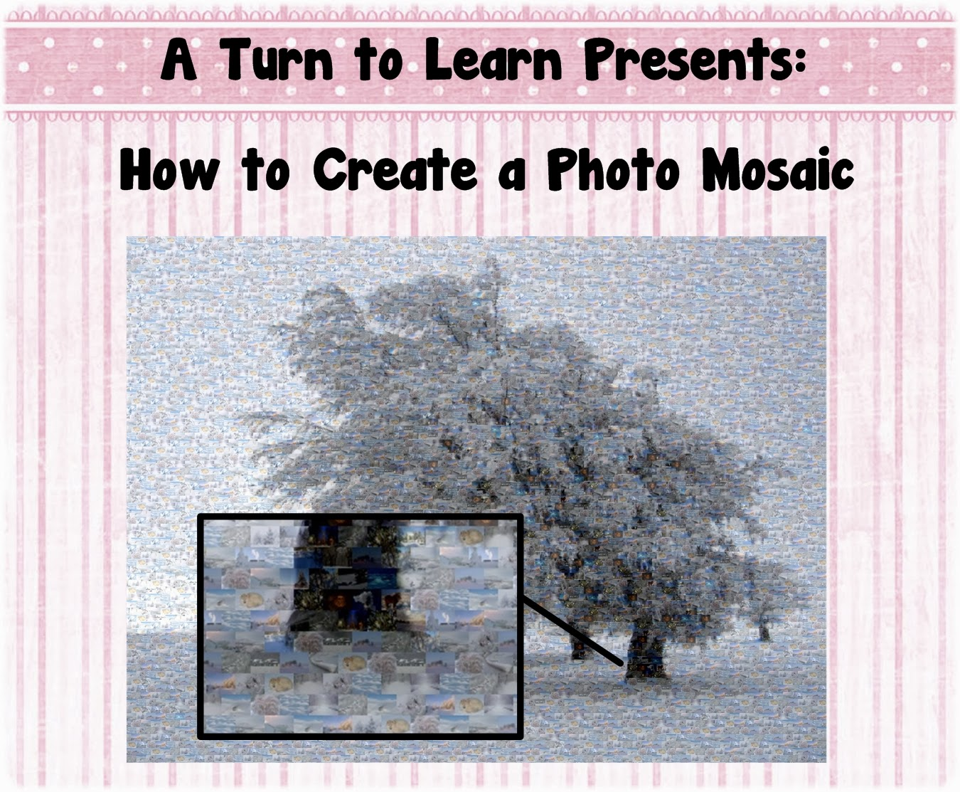 http://aturntolearn.blogspot.com/2014/01/how-to-make-photo-mosaic.html