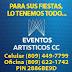 PARA TUS EVENTOS LO TENEMOS TODO www.eventosartisticoscc.com @sexce1809