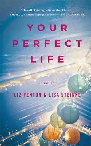 https://www.goodreads.com/book/show/18443302-your-perfect-life