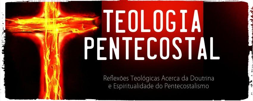 Teologia Pentecostal