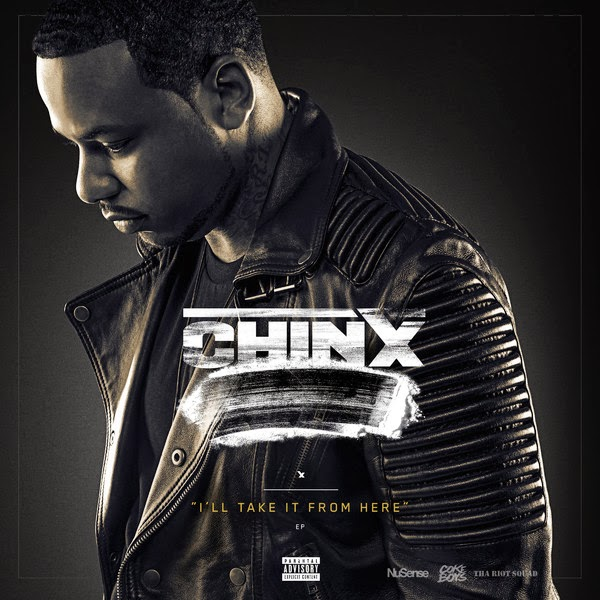 CHINX - I'LL TAKE IT FROM HERE