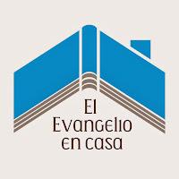 EL EVANGELIO EN CASA