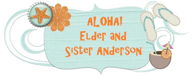 Aloha Elder and Sister Anderson
