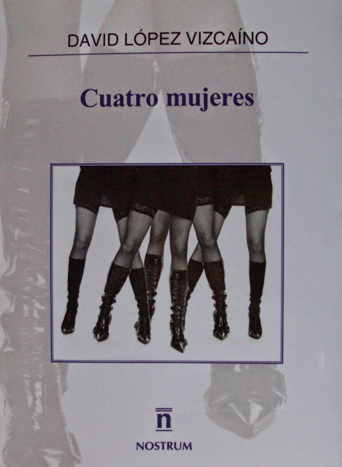 Obra del bloguero. Autor. Novela. Cuatro mujeres, 2014