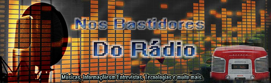♫♪♫ Nos Bastidores do Rádio - Para os amantes do rádio.