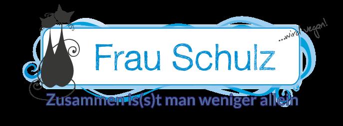 Zusammen is(s)t man weniger allein - oder: Frau Schulz wird vegan.