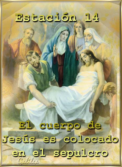 Testimonios para Crecer: Decimocuarta Estación JESÚS ES SEPULTADO