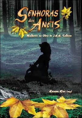 A maldição do tigre, A mulher do viajante no tempo, Jane Eyre, jogos vorazes, Mulheres na obra de JRR Tolkien, Senhor dos Anéis, Senhoras dos Anéis,