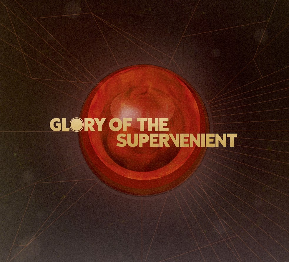 Top Album / Other Sounds: GLORY OF THE SUPERVENIENT