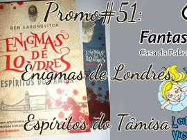 Resultado da Promo#51: Espíritos do Tâmisa, volume 1 da Trilogia Enigmas de Londres, Ben Aaronovitch, Fantasy - Casa da Palavra