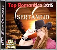 CD Top Romantico Sertanejo 2015  Faixas Nomeadas e Sem Vinhetas By DJ Helder Angelo