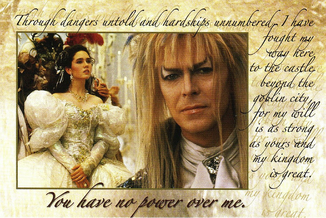 In Which We Start Anew: Letting Go and Moving On Labyrinth Movie Quotes You Have No Power Over Me