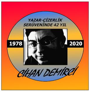 CİHAN DEMİRCİ, 2020'DE YAZAR-ÇİZERLİK SERÜVENİNDEKİ 42. YILINDA!..