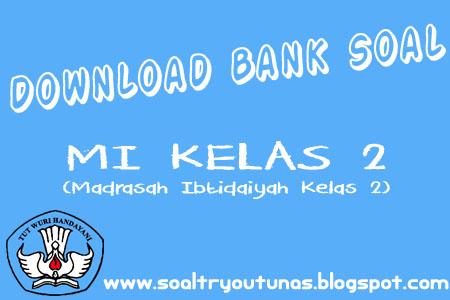 Bank Soal Dan Latihan Soal Download Bank Soal Untuk Mi Kelas 2