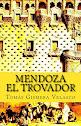 MENDOZA EL TROVADOR