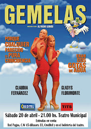 GEMELAS LLEGA A 33 : TEATRO MUNICIPAL - SBADO 20 DE ABRIL, 21 HRS.