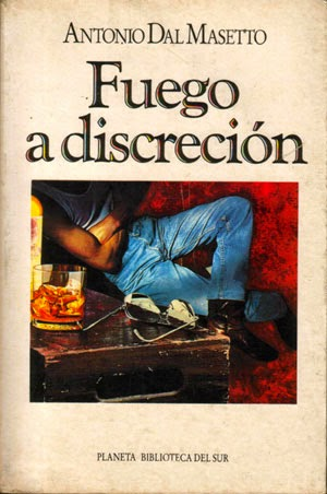 Fuego a discreción - Antonio Dal Masetto