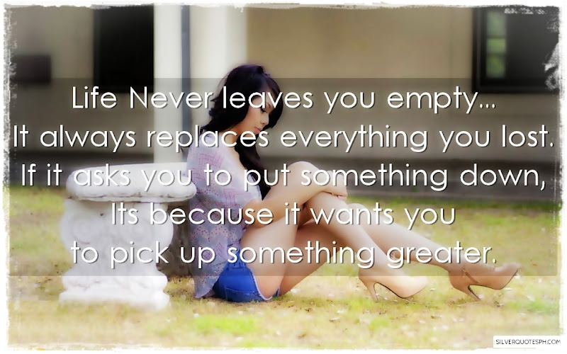 Life Never Leaves You Empty, Picture Quotes, Love Quotes, Sad Quotes, Sweet Quotes, Birthday Quotes, Friendship Quotes, Inspirational Quotes, Tagalog Quotes