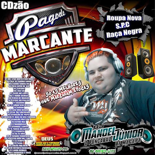 CD PAGODÃO MARCANTES Especial Raça S.P.C Negra Roupa Nova DJ MANOEL JÚNIOR O PANCADÃO DE MACAPÁ 2016