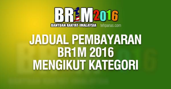 Jadual Pembayaran Br1m 2016 Tehpanas