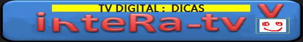 TV DIGITAL:DICAS