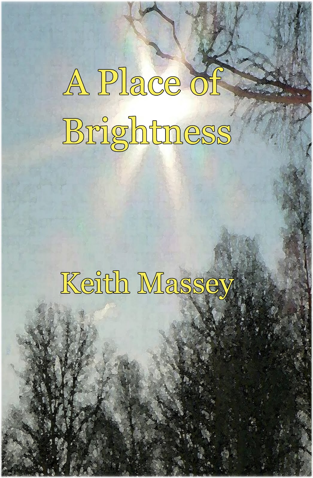 A Place of Brightness is the First Novel in the Series