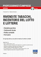 Rivendite tabacchi, ricevitorie del lotto e lotterie. Con CD-ROM (7ª edizione)