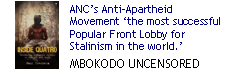 Mbokodo Quatro Uncensored: ANC's anti-apartheid movement 'the most successful Popular Front Lobby for Stalinism in the World