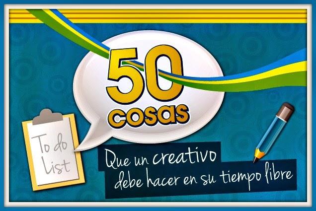 http://www.creadictos.com/50-cosas-creativo-debe-hacer-tiempo-libre/