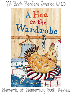 A Hen in the Wardrobe Book Review | Elements of Elementary