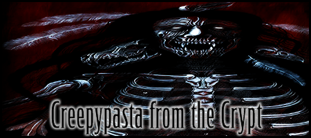 Creepypasta from the Crypt