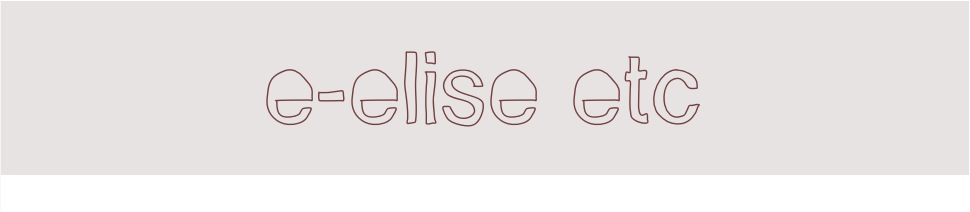 e-elise etc / a craft, fashion &amp; lifestyle blog
